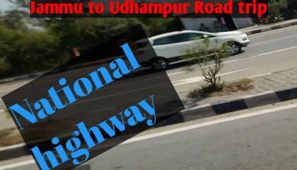 Udhampur to Jammu Road trip full injoy || #part_1