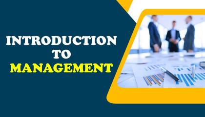 Introduction to Management _ ನಿರ್ವಹಣೆಯ ಪರಿಚಯ _ Xtream Education