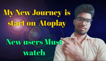 My New Journey is start on Atoplay | New users Must watch