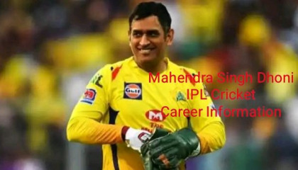 Mahendra Singh Dhoni IPL Creer Information ।Ms Dhoni Fan। Mahendra Singh Dhoni IPL Performance Information