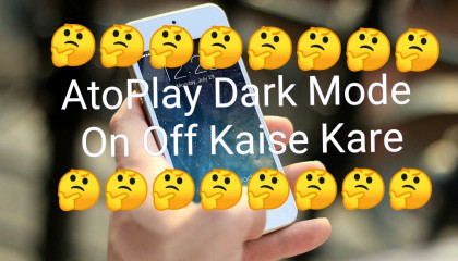 AtoPlay Dark Mode On Off Kaise Kare  AtoPlay Settings