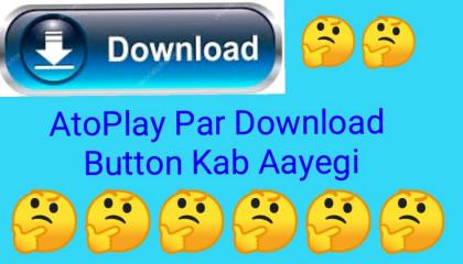 atoplay download option atoplay par downloading kab shuru hogi   Atoplay Update