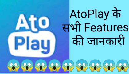 AtoPlay All Features  AtoPlay All Features Information I AtoPlay Full Information