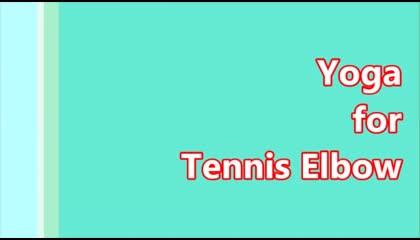 tennis elbow injury yoga
