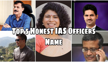 Top 5 Honest IAS officers in India