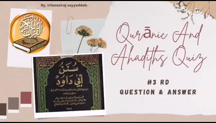 Qurānic and Ahadiths Quiz: 3 rd Question & answer.