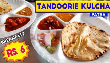 Tandoorie Kulcha  Cheapest Breakfast Ever in Patna