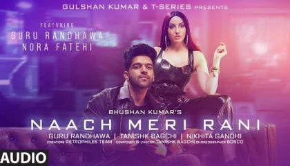 Naach Meri Rani  Guru Bandhawa ft. Nora Fathehi  New Latest Song 2021