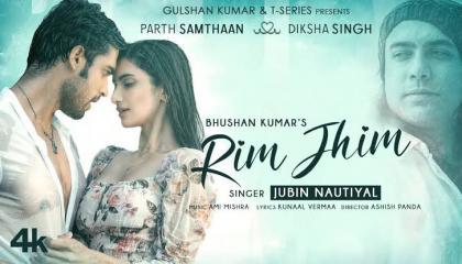 Rim Jhim Song_Jubin Nautiyal  Ami Misra  Parth S Video Song