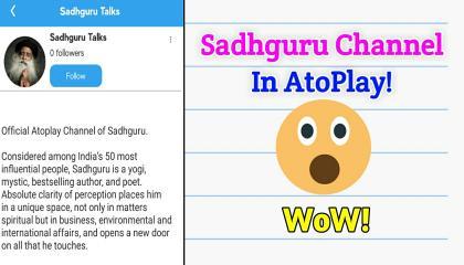 GoodNews: Sadhguru Talks Channel In AtoPlay !WoW!