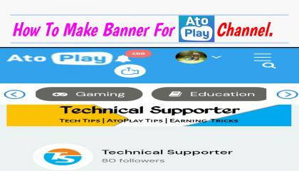 How To Make A Professional Banner For Your AtoPlay Channel