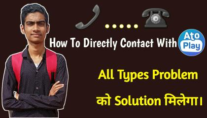 How To Contact Directly With AtoPlay. Must Watch.
