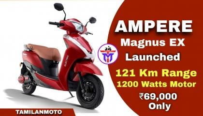 121 km Range - Ampere Magnus EX launched in India  Tamilanmoto