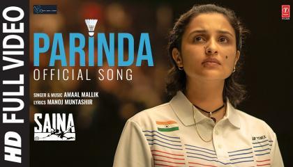 Saina-Parinda (Saina's anthem) Full video song  Amaal Malik ,Parineeti Chopra  Manoj Muntashir