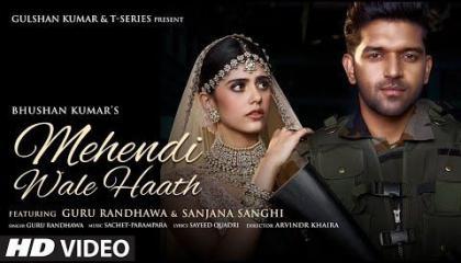 Mehndi Wale Haath  Guru Randhawa   Sanjana Sanghi  Sayeed Q Sachet-Parampara Arvindr  Bhushan Kumar