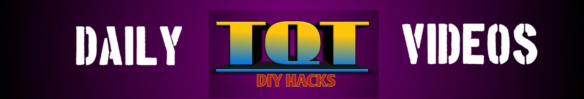 TQT  DIY Hacks