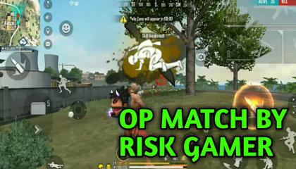 OP MATCH BY THE RISK GAMER.