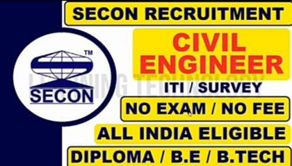 SECON RECRUITMENT DIPLOMA BE BTECH IN CIVIL ENGINEERING FRESHERS & EXPERIENCE