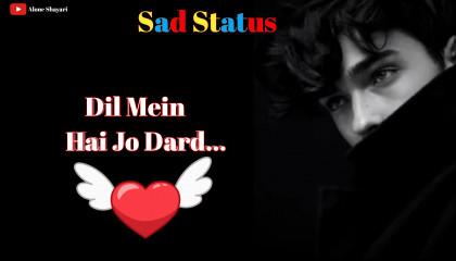 Dil Mein Hai Jo Dard... / Sad Status / Sad Shayari Status / Alone Shayari