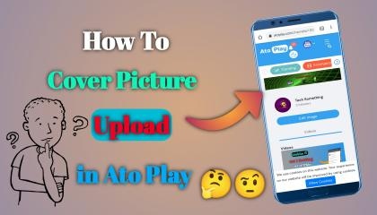 How to Cover picture Upload in Ato play    atoplay में cover picture कैसे लगाए    Tech something