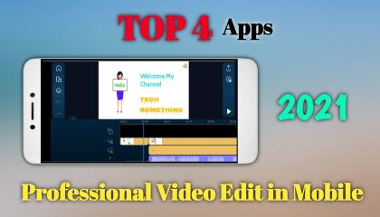 Top 4 Professional video editing apps for Android 2021