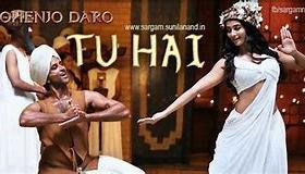 'TU HAI' Video Song - MOHENJO DARO - A.R. RAHMAN,SANAH MOIDUTTY - Hrithik Roshan & Pooja Hegde