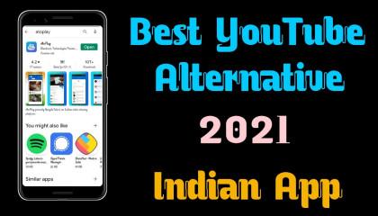 Best Youtube Alternative Indian App कौनसा है