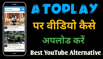 How To Upload Video On Atoplay channel par video upload kaise kare