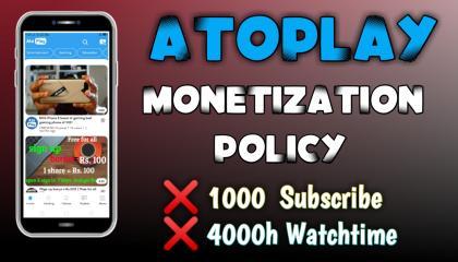 Atoplay App Monetization Policy  Atoplay Monetization policy kya hai