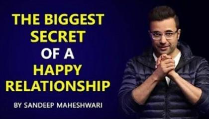 The Biggest Secret of a Happy Relationship - By Sandeep Maheshwari