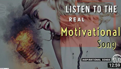 Listen To The Real Motivational Song  Inspirational Song