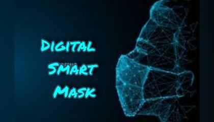 Digital Smart Face Mask !! Intelligent Fact
