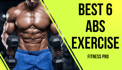 6 BEST 6 Pack ABS Exercises