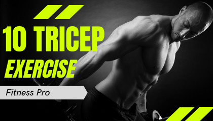 10 Best Tricep Exercises for Bigger Arms