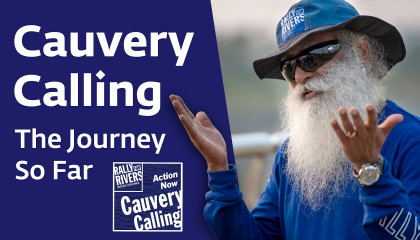 Cauvery Calling: The Journey So Far
