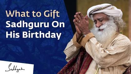 What to Gift Sadhguru On His Birthday
