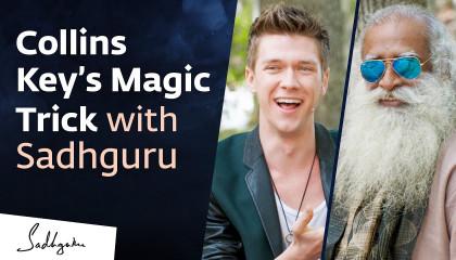 Collins Key's Magic with Sadhguru - Magician Meets Mystic
