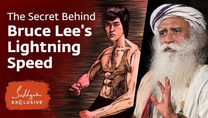 The Secret Behind Bruce Lee's Lightning Speed - Sadhguru Exclusive