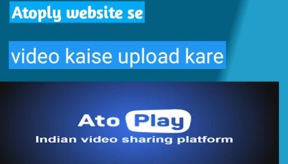 Atoply website se video upload kaise kare