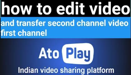 how to edit video and transfer second channel to first channel