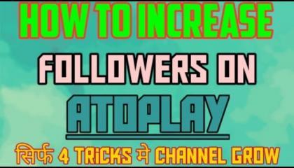 Atoplay par Follower kaise badhayeAtoplay par Channel kaise grow kare