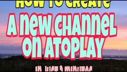 How to Create a New AtoPlay ChannelAtoPlay par Channel kaise banaye