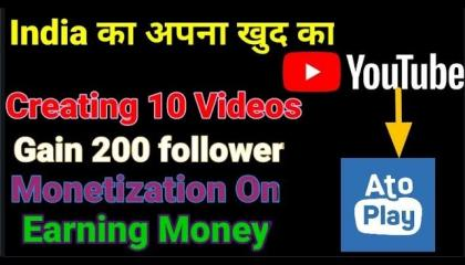 How to use AtoPlay appYouTube Alternative AppHow to create Video on AtoPlayEarn money on Atoplay
