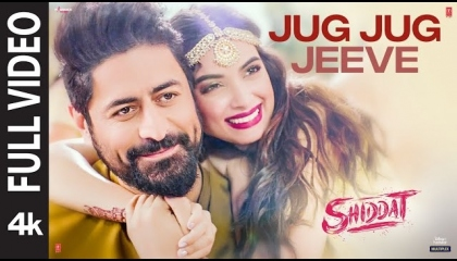 Jug Jug Jeeve(Full Video)Shiddat,Diana P,Mohit R,Sachet-ParamparaT,Sachin-Jigar