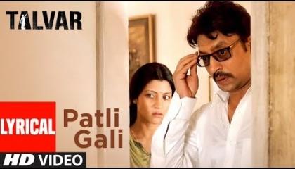 Patli Gali(Lyrical)Sukhwinder Singh,Irfan Khan,Tarvaris