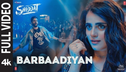 Barbaadiyan(Full Video) Shiddat, Sunny K,Radhika, Sachet ,Nikita G,Sachin-Jigar