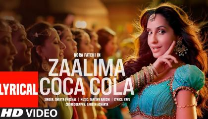 Zaalima Coca Cola Song  Nora Fathi,  Tanishk Bagchi,  Shreya Ghoshal