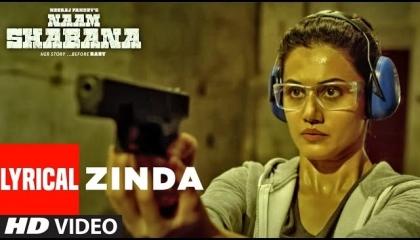 Zinda (Lyrical)Naam Shabana,Akshay Kumar,Taapsee Pannu,Tahir SSunidhi,Rochak