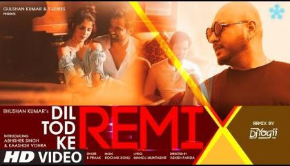 REMIX Dil Tod K B Praak, DJ Yogii, Rochak Kohli, Manoj M, Abhishek S, Kaashish