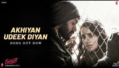 Akhiyan Udeek Diyan(Video)Shiddat Sunny K,RadhikaM,Mohit R,DianaP,MananBhardwaj